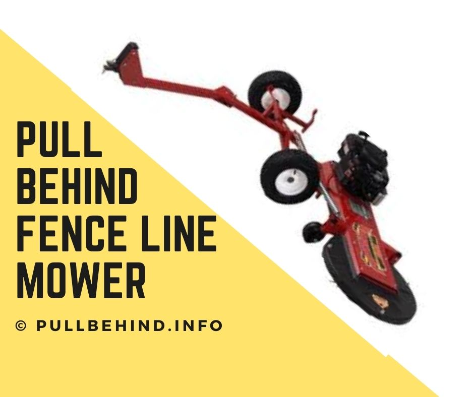 Pull Behind Fence Line Mower Buying Guide
