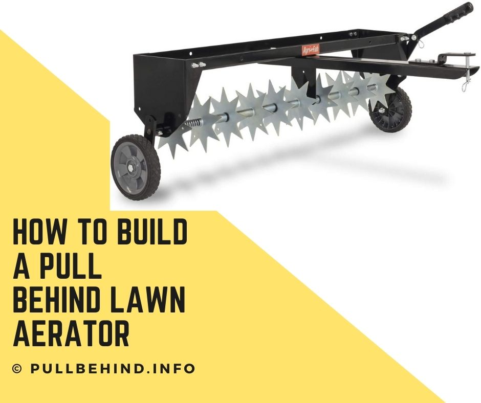 How to build a pull behind lawn aerator