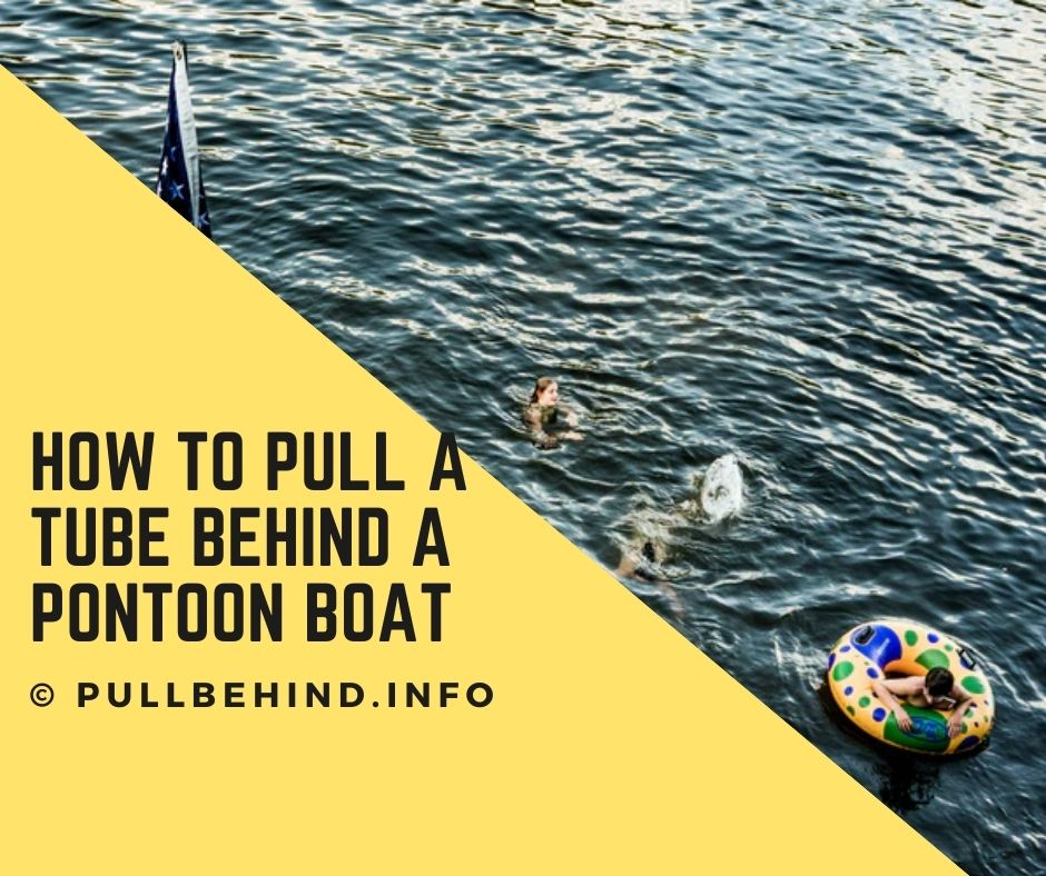 How to pull a tube behind a pontoon boat