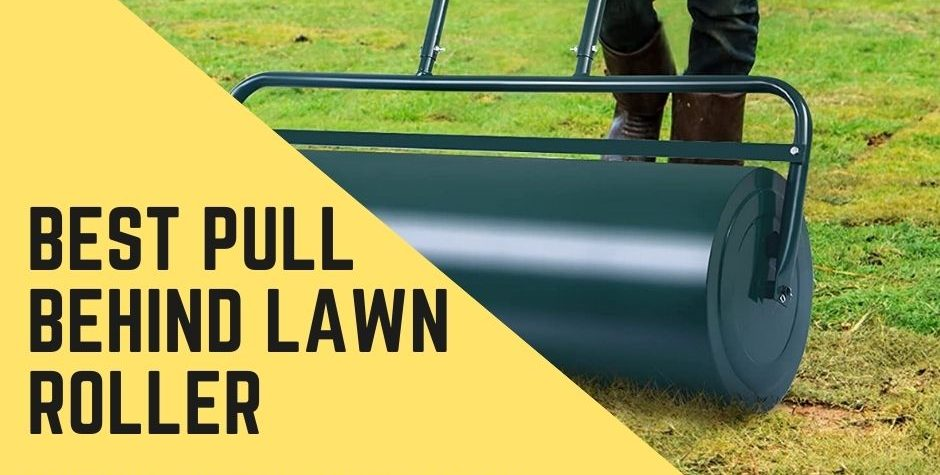 Best Pull Behind Lawn Roller